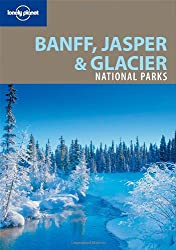 Banff, Jasper and Glacier National Parks (Lonely Planet National Parks Guides)