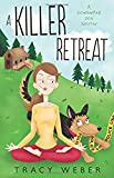 A Killer Retreat: A Downward Dog Mystery #2 (Downward Dog Mysteries)