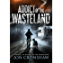 Addict of the Wasteland: Book 0.5 of the Wasteland series (Stories of the Wasteland 1)