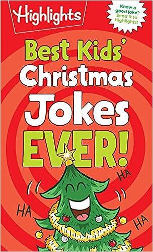 Best Christmas Jokes 2020 Best Kids' Christmas Jokes Ever! (Highlights Joke Books
