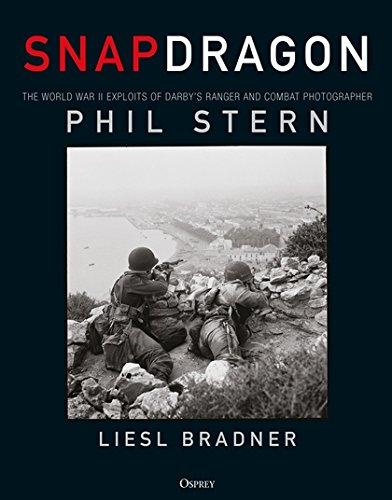 Snapdragon: The World War II Exploits of Darby's Ranger and Combat Photographer Phil -