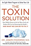 #6: The Toxin Solution: How Hidden Poisons in the Air, Water, Food, and Products We Use Are Destroying Our Health--AND WHAT WE CAN DO TO FIX IT