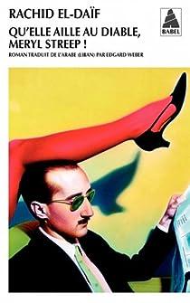 Qu'elle aille au diable, Meryl Streep ! par El Daïf