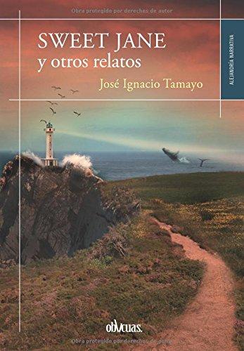SWEET JANE Y OTROS RELATOS (Spanish Edition): JOSÉ IGNACIO ...