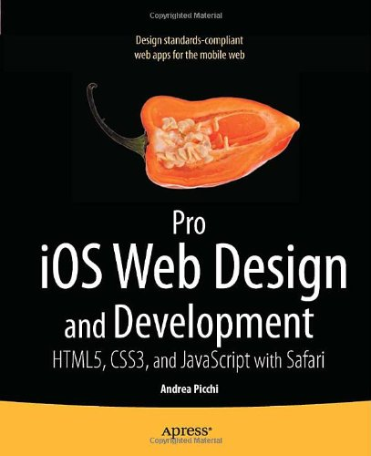 [PDF] Pro iOS Web Design and Development: HTML5, CSS3, and JavaScript with Safari Free Download | Publisher : Apress | Category : Computers & Internet | ISBN 10 : 1430232463 | ISBN 13 : 9781430232469