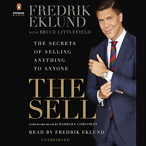 The Sell: The Secrets of Selling Anything to Anyone by Penguin Audio