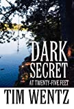 Dark Secret at Twenty-Five Feet, Tim Wentz, 1627096639