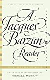 A Jacques Barzun Reader: A Selection From His Works (Perennial Classics)