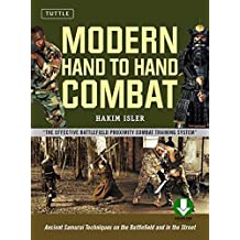 Modern Hand to Hand Combat: Ancient Samurai Techniques on the Battlefield and in the Street [DVD Included]