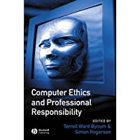 Computer Ethics and Professional Responsibility: Introductory Text and Readings