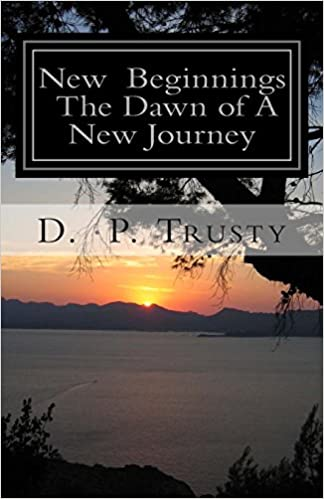 New Beginnings The Dawn of A New Journey: New Beginnings The Dawn of A New Journey