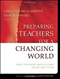 img - for Preparing Teachers for a Changing World: What Teachers Should Learn and Be Able to Do by Linda Darling-Hammond Published by Jossey-Bass 1st (first) edition (2007) Paperback book / textbook / text book