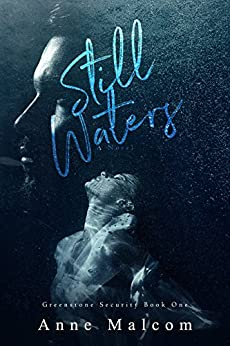 Still Waters (Greenstone Security Book 1) by [Malcom, Anne]