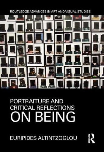 Portraiture and Critical Reflections on Being (Routledge Advances in Art and Visual Studies) by Routledge