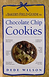 A Baker's Field Guide to Chocolate Chip Cookies (Baker's FG)