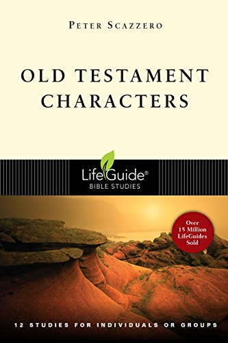 Old Testament Characters: 12 Studies for Individuals or Groups, With Notes for Leaders (Lifeguide Bible Studies)