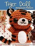 Tiger Doll Amigurumi Pattern (Crochet Pattern Books)