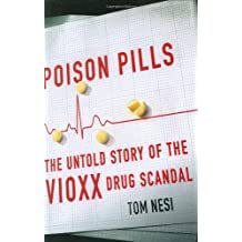 Poison Pills: The Untold Story of the Vioxx Drug Scandal