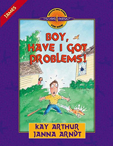 Boy, Have I Got Problems!: James (Discover 4 Yourself® Inductive Bible Studies for Kids)