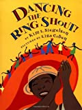 img - for Dancing the Ring Shout! by Kim L. Siegelson (2003-09-03) book / textbook / text book