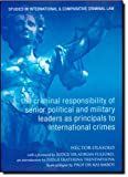 Criminal Responsibility of Senior Political and Military Leaders as Principals to International Crimes, Héctor Olásolo Alonso, 1849460906