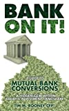 Bank On It!: A guide to Mutual Bank Conversions- A hidden gem within today's investment landscape
