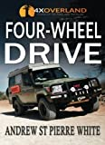 img - for Four-Wheel Drive: The Complete Guide by Mr Andrew St.Pierre White (2012-01-11) book / textbook / text book