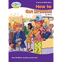 How To Get Dressed (Survival Skills Book 2)