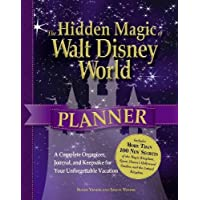The Hidden Magic of Walt Disney World Planner: A Complete Organizer, Journal, and Keepsake for Your Unforgettable Vacation