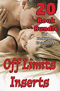 Off Limits Inserts… 20 Book Bundle of Forbidden Encounters by [Morstone, Marie]