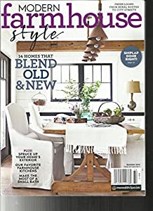 MODERN FARM HOUSE STYLE MAGAZINE, SUMMER, 2017 14 HOMES THAT BLEND OLD U0026 NEW