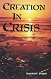 img - for Creation in Crisis: Responding to God's Covenant by Shantilal P. Bhagat (1990-11-03) book / textbook / text book