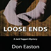 Loose Ends: A Jack Taggart Mystery, Book 1 | Don Easton