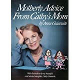 Motherly Advice from Cathy's Mom