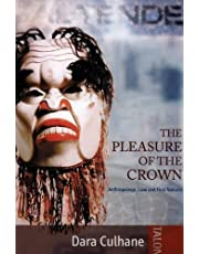 The Pleasure of the Crown: Anthropology, Law and First Nations