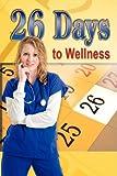 26 Days to Wellness, Carol Janice Burdette, 193492573X