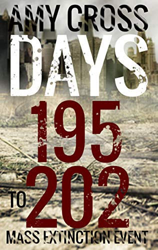 Days 195 to 202 (Mass Extinction Event Book 9) by [Cross, Amy]