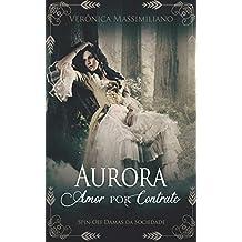 Aurora: Amor por Contrato (Damas da Sociedade Livro 4)