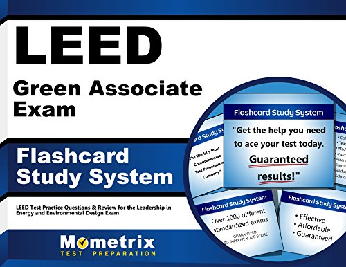 LEED Green Associate Exam Flashcard Study System: LEED Test Practice Questions & Review for the Leadership in Energy and Environmental Design Exam (Cards)