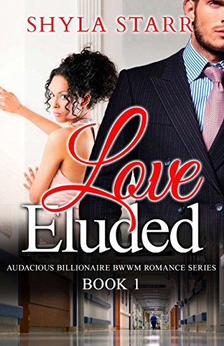 Search : Love Eluded (Audacious Billionaire BWWM Romance Series Book 1)
