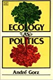 Ecology as Politics, André Gorz, 0919618715