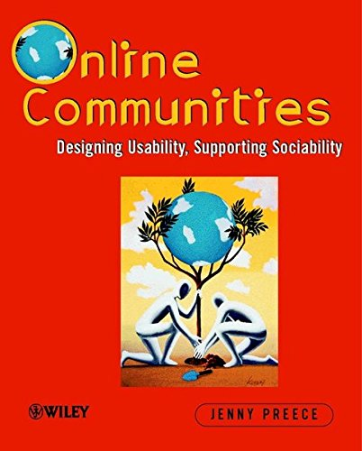 Online Communities: Designing Usability and Supporting Sociability