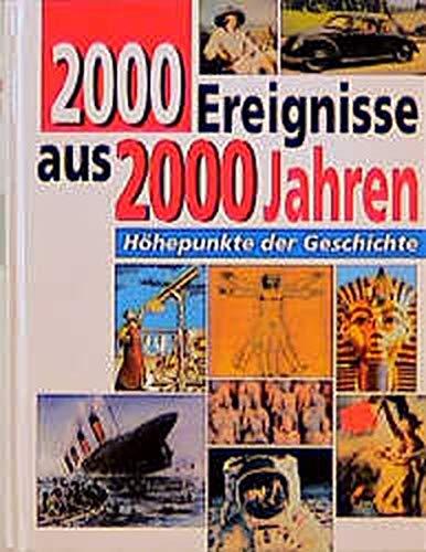 Zweitausend (2000) Ereignisse aus 2000 Jahren. Höhepunkte der Geschichte