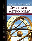 Encyclopedia of Space and Astronomy (Facts on File Science Library)
