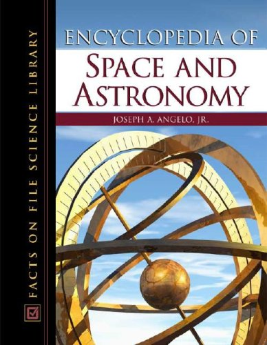 Download Encyclopedia of Space and Astronomy (Facts on File Science Library) pdf