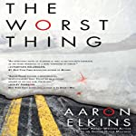 The Worst Thing: Berkley Prime Crime | Aaron Elkins