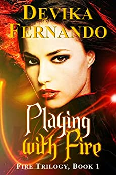 Playing with Fire: Book 1 of the FIRE Trilogy (Elemental Paranormal Romance) by [Fernando, Devika]