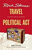 Rick Steves Travel as a Political Act by Rick Steves (1-Feb-2015) Paperback