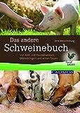Das andere Schweinebuch: Von Wild- und Hausschweinen, Glücksbringern und armen Sauen (LandLeben)