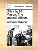 Odes by Mr Mason The, William Mason, 1170111238